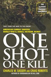 One Shot One Kill by Charles W. Sasser
