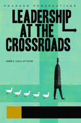 Leadership at the Crossroads [Three Volumes] by Joanne B. Ciulla