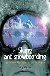 Skiing and Snowboarding by Cathy Struthers