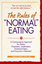 The Rules of Normal Eating by Karen R. Koenig