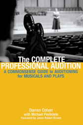 The Complete Professional Audition by Daren Cohen