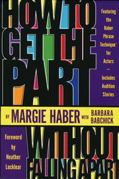 How to Get the Part...Without Falling Apart! by Margie Haber