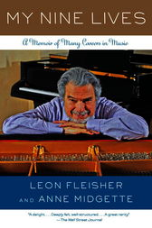 My Nine Lives by Leon Fleisher