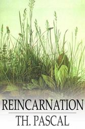 Reincarnation by Th. Pascal