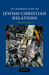 An Introduction to Jewish-Christian Relations by Edward Kessler