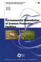 Environmental Remediation of Uranium Production Facilities by OECD Publishing; Nuclear Energy Agency