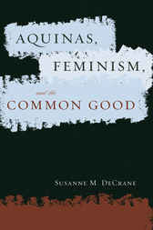 Aquinas, Feminism, and the Common Good