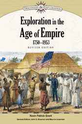 Exploration in the Age of Empire, 1750-1953 by Kevin Patrick Grant