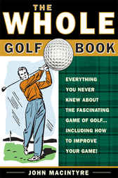 The Whole Golf Book by John MacIntyre