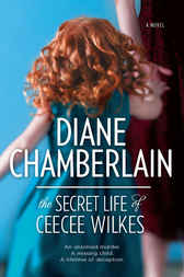 The Secret Life of CeeCee Wilkes by Diane Chamberlain