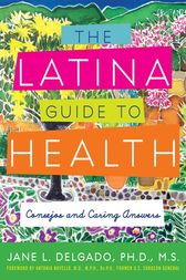 The Latina Guide to Health by Jane L. Delgado