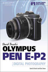 David Busch's Olympus PEN E-P2 Guide to Digital Photography by David D. Busch