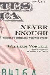 Never Enough by William Voegeli