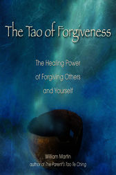 The Tao of Forgiveness by William Martin