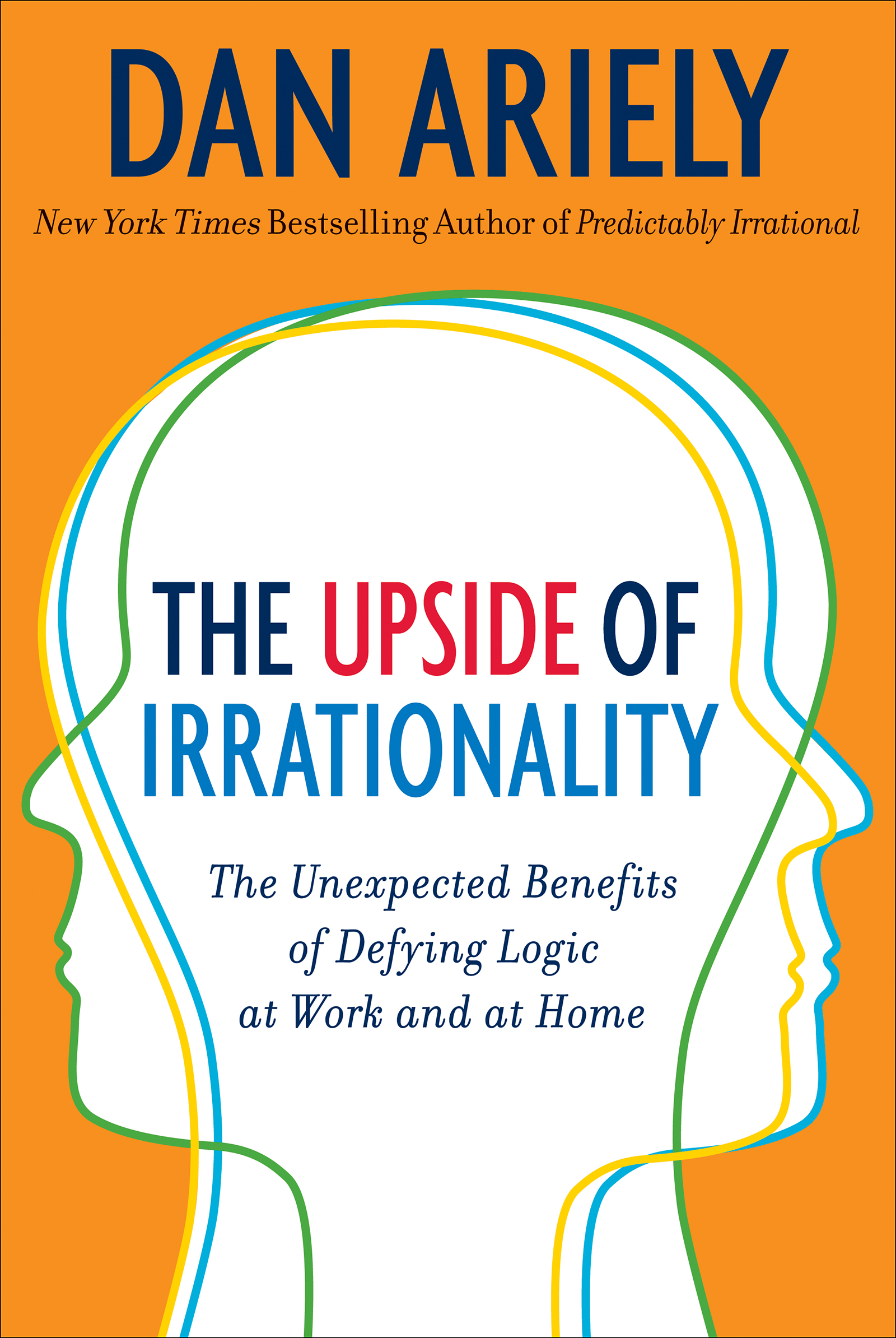Download Ebook The Upside of Irrationality by Dan Ariely Pdf