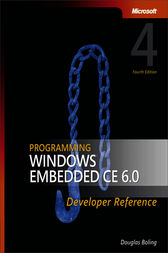 Programming Windows® Embedded CE 6.0 Developer Reference by Douglas Boling