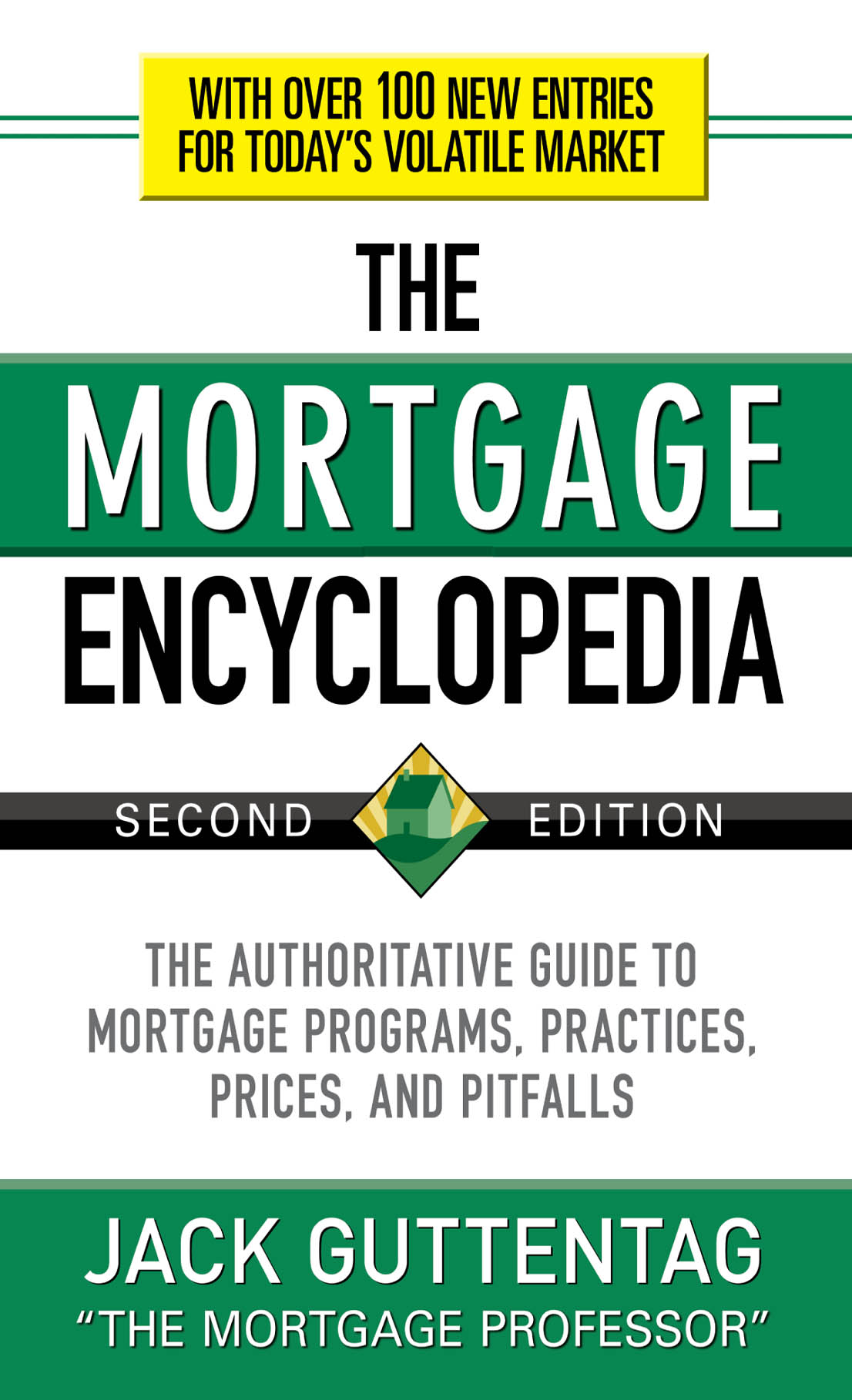 Download Ebook The Mortgage Encyclopedia: The Authoritative Guide to Mortgage Programs, Practices, Prices and Pitfalls, Second Edition (2nd ed.) by Jack Guttentag Pdf