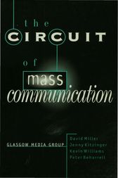 The Circuit of Mass Communication by David Miller