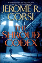 The Shroud Codex by Jerome R. Corsi