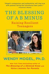 The Blessing of a B Minus by Wendy Mogel