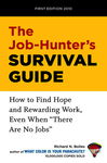 "The Job-Hunter's Survival Guide: How to Find Hope and Rewarding Work, Even When ""There Are No Jobs"""