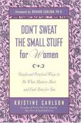 Don't Sweat the Small Stuff for Women by Richard Carlson