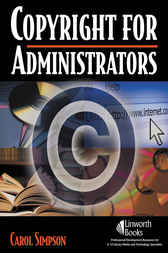 Copyright for Administrators by Carol Simpson
