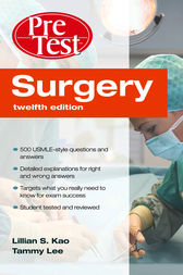 Surgery PreTest™ Self-Assessment & Review, Twelfth Edition by Lillian Kao