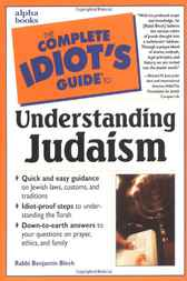The Complete Idiot's Guide to Understanding Judaism by Rabbi Benjamin Blech