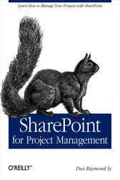 SharePoint for Project Management by Dux Raymond Sy