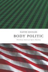 Body Politic by David Shields