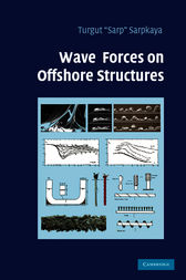 Wave Forces on Offshore Structures by Turgut 'Sarp' Sarpkaya