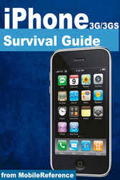 iPhone Survival Guide: Concise Step-by-Step User Guide for iPhone 3G, 3GS; How to Download FREE Games and eBooks, eMail from iPhone, Make Photos and Videos & More