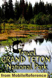 Travel Grand Teton National Park by MobileReference