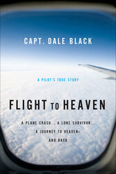 Flight to Heaven by Capt. Dale Black