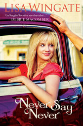 Never Say Never (Welcome to Daily, Texas Book #3) by Lisa Wingate