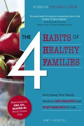 The 4 Habits of Healthy Families by Amy Hendel