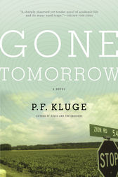 Gone Tomorrow by P.F. Kluge