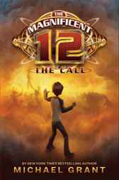 The Magnificent 12: The Call by Michael Grant