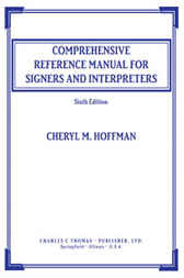Comprehensive Reference Manual for Signers and Interpreters by Cheryl M. Hoffman