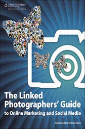 The Linked Photographers' Guide to Online Marketing and Social Media by Lindsay Adler