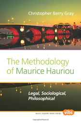 The Methodology of Maurice Hauriou by Christopher Berry Gray