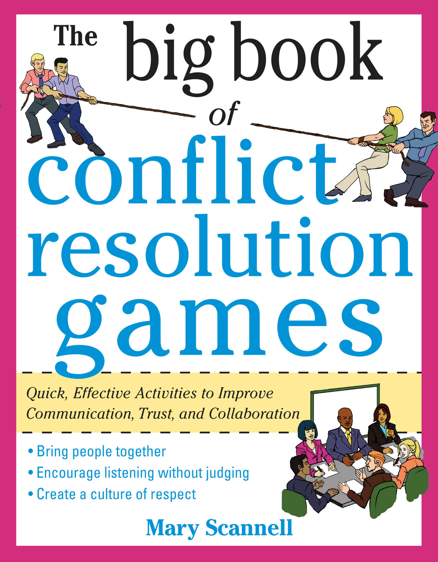 Download Ebook The Big Book of Conflict Resolution Games: Quick, Effective Activities to Improve Communication, Trust and Collaboration by Mary Scannell Pdf