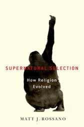 Supernatural Selection by Matt Rossano