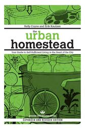 The Urban Homestead (Expanded & Revised Edition) by Kelly Coyne