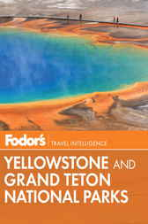 Fodor's Yellowstone & Grand Teton National Parks by Fodor's