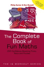 The Complete Book of Fun Maths by Philip Carter