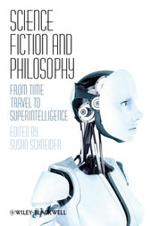Science Fiction and Philosophy by Susan Schneider