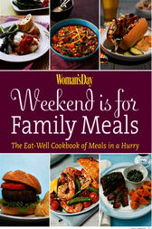 Woman's Day Weekend is for Family Meals by Editors of Woman's Day