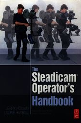 The Steadicam® Operator's Handbook by Jerry Holway